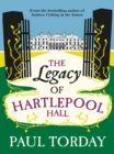 The Legacy of Hartlepool Hall - eBook