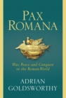 Pax Romana : War, Peace and Conquest in the Roman World - eBook