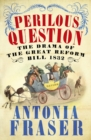 Perilous Question : The Drama of the Great Reform Bill 1832 - eBook