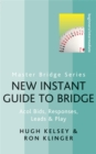New Instant Guide to Bridge : Acol Bids, Responses, Leads & Play - Book