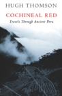 Cochineal Red : Travels Through Ancient Peru - eBook