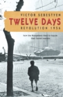 Twelve Days : Revolution 1956. How the Hungarians tried to topple their Soviet masters - eBook