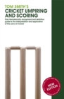 Tom Smith's Cricket Umpiring And Scoring : Laws of Cricket (2000 Code 4th Edition 2010) - Book