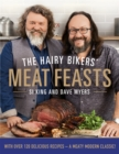 The Hairy Bikers' Meat Feasts : With Over 120 Delicious Recipes - A Meaty Modern Classic - Book
