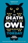 The Death of an Owl : From the author of Salmon Fishing in the Yemen, a witty tale of scandal and subterfuge - eBook
