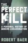 The Perfect Kill : 21 Laws for Assassins - eBook