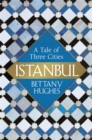 Istanbul : A Tale of Three Cities - eBook