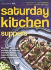 Saturday Kitchen Suppers - Foreword by Tom Kerridge : Over 100 Seasonal Recipes for Weekday Suppers, Family Meals and Dinner Party Show Stoppers - eBook