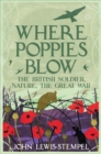 Where Poppies Blow : The British Soldier, Nature, the Great War - eBook