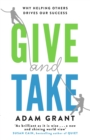 Give and Take : A Revolutionary Approach to Success - eBook