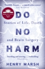 Do No Harm : Stories of Life, Death and Brain Surgery - eBook