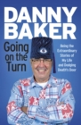 Going on the Turn : Being the Extraordinary Stories of My Life and Dodging Death s Door - eBook