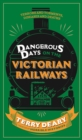 Dangerous Days on the Victorian Railways : Feuds, Frauds, Robberies and Riots - eBook