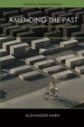 Amending the Past : Europe's Holocaust Commissions and the Right to History - Book