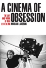 A Cinema of Obsession : The Life and Work of Mai Zetterling - Book