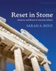 Reset in Stone : Memory and Reuse in Ancient Athens - Book