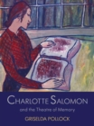 Charlotte Salomon and the Theatre of Memory - Book