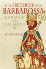 Frederick Barbarossa : The Prince and the Myth - Book