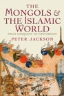 The Mongols and the Islamic World : From Conquest to Conversion - Book