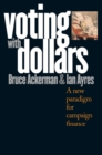 Voting with Dollars : A New Paradigm for Campaign Finance - eBook