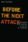 Before the Next Attack : Preserving Civil Liberties in an Age of Terrorism - eBook
