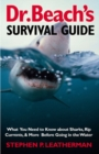 Dr. Beach's Survival Guide : What You Need to Know About Sharks, Rip Currents, & More Before Going in the Water - eBook