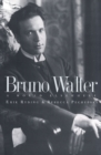 Bruno Walter : A World Elsewhere - eBook