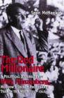 The Red Millionaire : A Political Biography of Willy Munzenberg, Moscow?s Secret Propaganda Tsar in the West - eBook