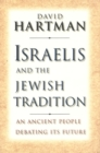 Israelis and the Jewish Tradition : An Ancient People Debating Its Future - eBook