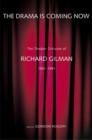 The Drama Is Coming Now : The Theater Criticism of Richard Gilman, 1961-1991 - eBook