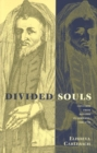 Divided Souls : Converts from Judaism in Germany, 1500-1750 - eBook