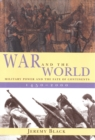 War and the World : Military Power and the Fate of Continents, 1450-2000 - eBook