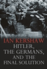 Hitler, the Germans, and the Final Solution - eBook