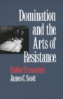 Domination and the Arts of Resistance : Hidden Transcripts - eBook