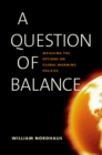 A Question of Balance : Weighing the Options on Global Warming Policies - eBook