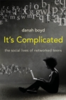 It's Complicated : The Social Lives of Networked Teens - eBook