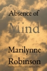 Absence of Mind : The Dispelling of Inwardness from the Modern Myth of the Self - eBook