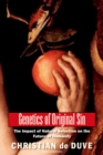 Genetics of Original Sin : The Impact of Natural Selection on the Future of Humanity - eBook
