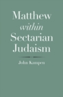 Matthew within Sectarian Judaism - Book