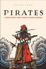 Pirates : A New History, from Vikings to Somali Raiders - Book