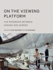 On the Viewing Platform : The Panorama between Canvas and Screen - Book