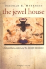 The Jewel House : Elizabethan London and the Scientific Revolution - eBook
