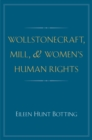 Wollstonecraft, Mill, and Women's Human Rights - eBook