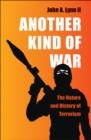 Another Kind of War : The Nature and History of Terrorism - Book