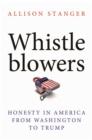 Whistleblowers : Honesty in America from Washington to Trump - eBook