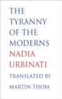 The Tyranny of the Moderns - eBook