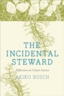 The Incidental Steward : Reflections on Citizen Science - eBook