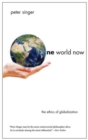 One World Now : The Ethics of Globalization - Book