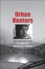 Urban Hunters : Dealing and Dreaming in Times of Transition - Book