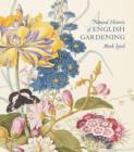 A Natural History of English Gardening : 1650-1800 - Book